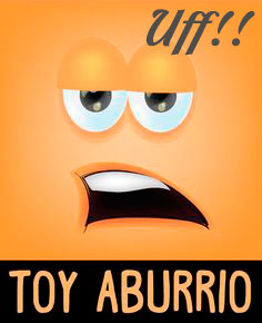 Toy aburrio…